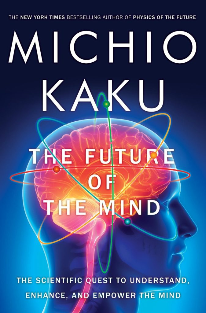 The Future of the Mind, by Michio Kaku